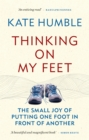 Thinking on My Feet : The small joy of putting one foot in front of another - Book
