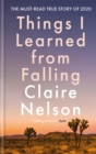 Things I Learned From Falling : The must-read true story of 2020 - Book