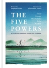 The Five Powers : A guide to personal peace and freedom - Book