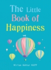 The Little Book of Happiness : Simple Practices for a Good Life - eBook