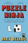 Puzzle Ninja : Pit Your Wits Against The Japanese Puzzle Masters - Book