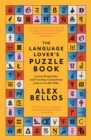 The Language Lover's Puzzle Book : Lexical perplexities and cracking conundrums from across the globe - eBook