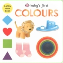 Colours : Baby'S First - Book