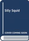 Alphaprints Silly Squid - Book