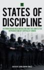 States of Discipline : Authoritarian Neoliberalism and the Contested Reproduction of Capitalist Order - eBook