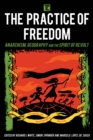 The Practice of Freedom : Anarchism, Geography, and the Spirit of Revolt - Book