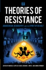 Theories of Resistance : Anarchism, Geography, and the Spirit of Revolt - Book