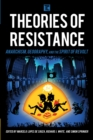 Theories of Resistance : Anarchism, Geography, and the Spirit of Revolt - eBook