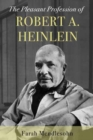 Pleasant Profession of Robert A. Heinlein - Book