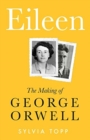 Eileen : The Making of George Orwell - Book