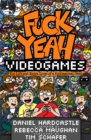 Fuck Yeah, Video Games : The Life and Extra Lives of a Professional Nerd - Book
