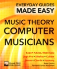 Music Theory for Computer Musicians : Expert Advice, Made Easy - Book