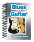 How to Play Blues Guitar : Easy to Read, Easy to Play; Basics, Styles & Examples - Book
