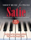 Erik Satie: Sheet Music for Piano : From Beginner to Intermediate; Over 25 Masterpieces - Book