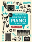 How to Play Piano & Keyboard (Pick Up & Play) : Pick Up & Play - Book