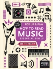 How to Read Music (Pick Up and Play) : Essential Skills - Book