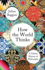 How the World Thinks : A Global History of Philosophy - Book