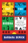 Eat the Buddha : The Story of Modern Tibet Through the People of One Town - Book