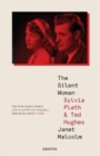 The Silent Woman : Sylvia Plath And Ted Hughes - Book