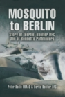 Mosquito to Berlin : Story of 'Bertie Boulter DFC, One of Bennetts Pathfinders - eBook