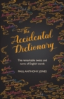 The Accidental Dictionary : The Remarkable Twists and Turns of English Words - eBook