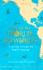 Around the World in 80 Words : A Journey Through the English Language - eBook