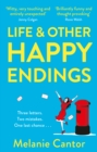 Life and other Happy Endings : The witty, hopeful and uplifting read for Summer - Book