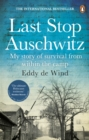 Last Stop Auschwitz : My story of survival from within the camp - Book