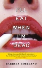I'll Eat When I'm Dead : A sizzling romp through fashion's darker side - Book