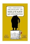 The Greenhill Dictionary of Military Quotations - Book