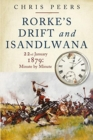 Rorke's Drift and Isandlwana : Minute by Minute - Book
