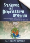 Starving the Depression Gremlin : A Cognitive Behavioural Therapy Workbook on Managing Depression for Young People - eBook