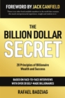 The Billion Dollar Secret : 20 Principles of Billionaire Wealth and Success - eBook