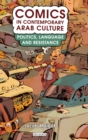 Comics in Contemporary Arab Culture : Politics, Language and Resistance - Book