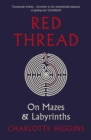 Red Thread : On Mazes and Labyrinths - Book