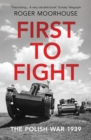 First to Fight : The Polish War 1939 - Book