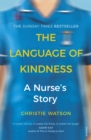 The Language of Kindness : A Nurse's Story - Book