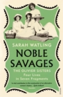 Noble Savages : The Olivier Sisters - Book