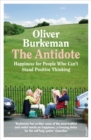 The Antidote : Happiness for People Who Can't Stand Positive Thinking - Book