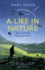 A Life in Nature : Or How to Catch a Mole - Book