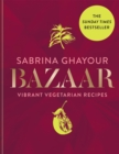 Bazaar : Vibrant vegetarian and plant-based recipes, The Sunday Times bestseller - Book