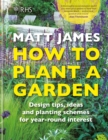 RHS How to Plant a Garden : Design tricks, ideas and planting schemes for year-round interest - Book
