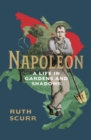 Napoleon : A Life in Gardens and Shadows - Book