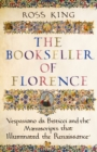 The Bookseller of Florence : Vespasiano da Bisticci and the Manuscripts that Illuminated the Renaissance - Book