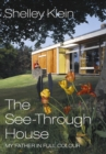 The See-Through House : My Father in Full Colour - Book
