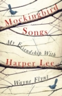 Mockingbird Songs : My Friendship with Harper Lee - Book