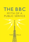 The BBC : Myth of a Public Service - eBook