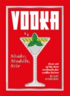 Vodka: Shake, Muddle, Stir : Over 40 of the best cocktails for vodka lovers - Book