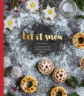 Let it Snow : 24 recipes for festive sweet treats - Book