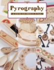 Pyrography : 12 Step-by-Step Projects to Make - Book